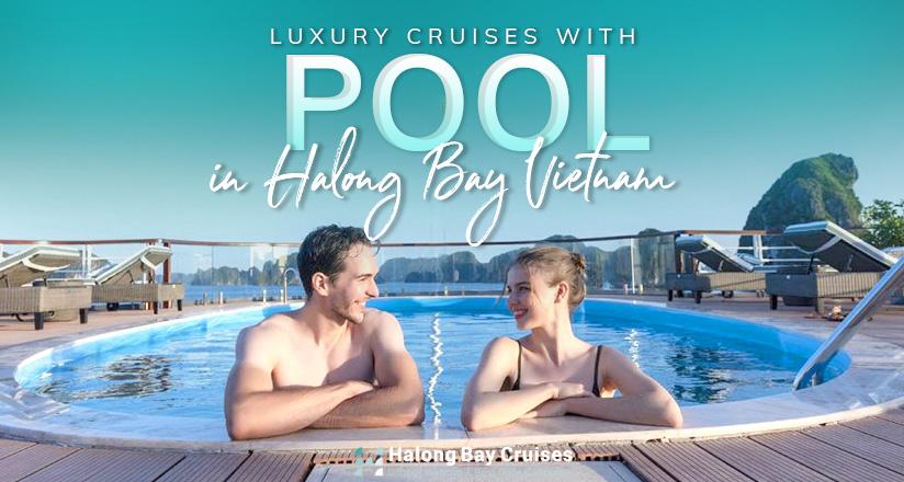 Luxury Halong Bay Cruises with pool